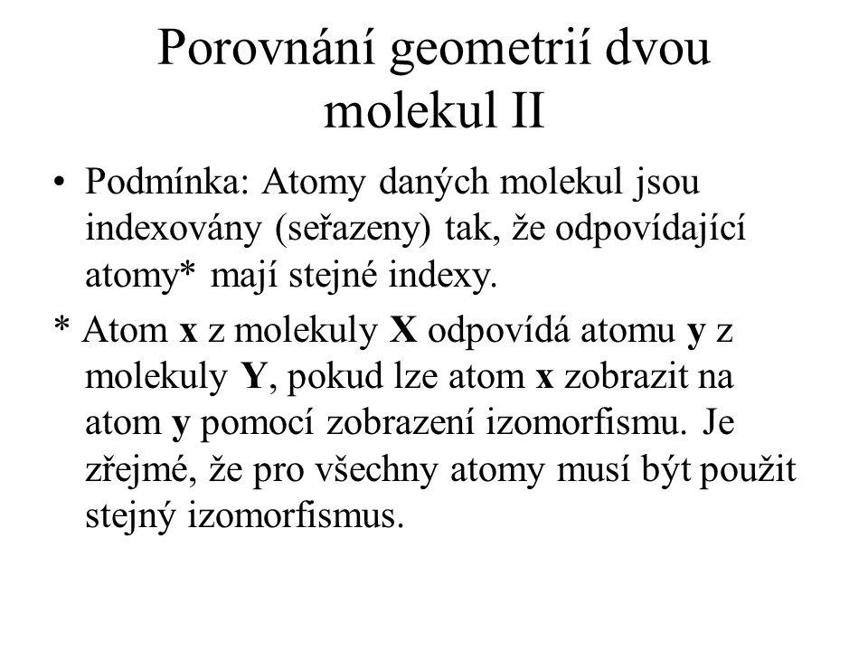 Porovnání geometrií dvou molekul II
