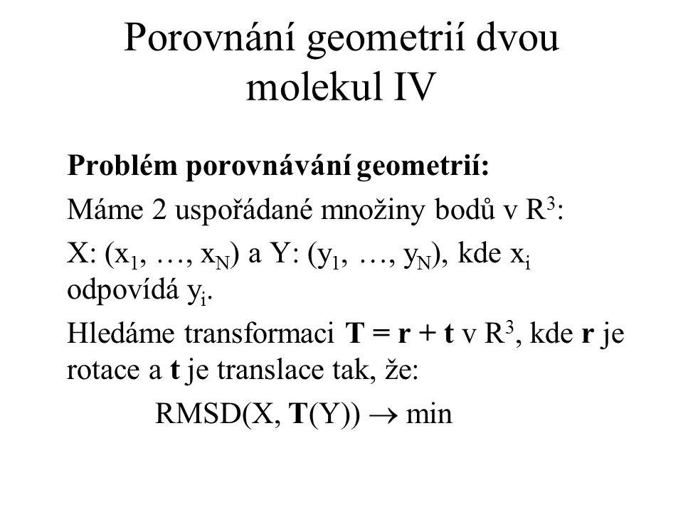 Porovnání geometrií dvou molekul IV