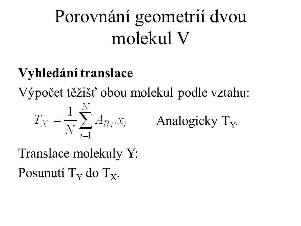 Porovnání geometrií dvou molekul V