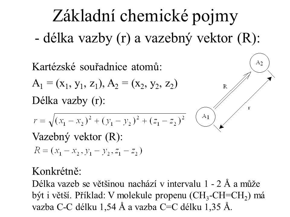 Základní chemické pojmy - délka vazby (r) a vazebný vektor (R):