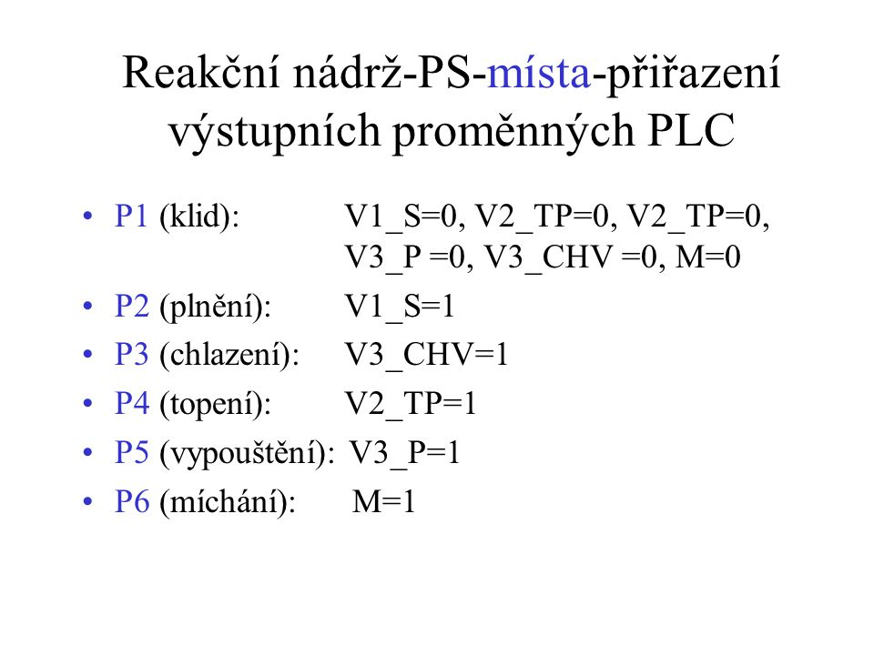 Reakční nádrž-PS-místa-přiřazení výstupních proměnných PLC