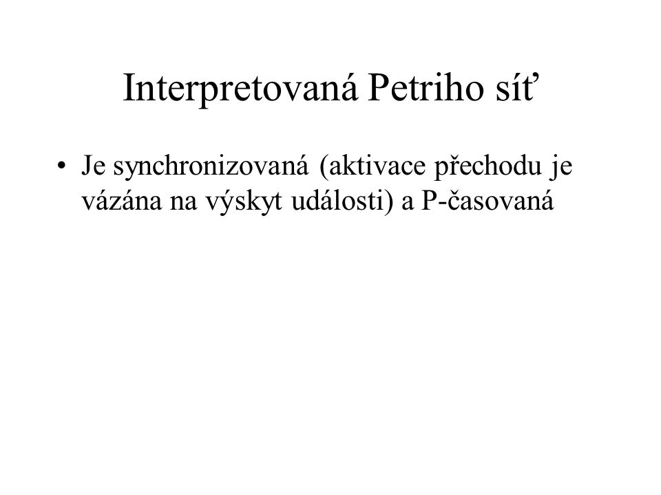 Interpretovaná Petriho síť