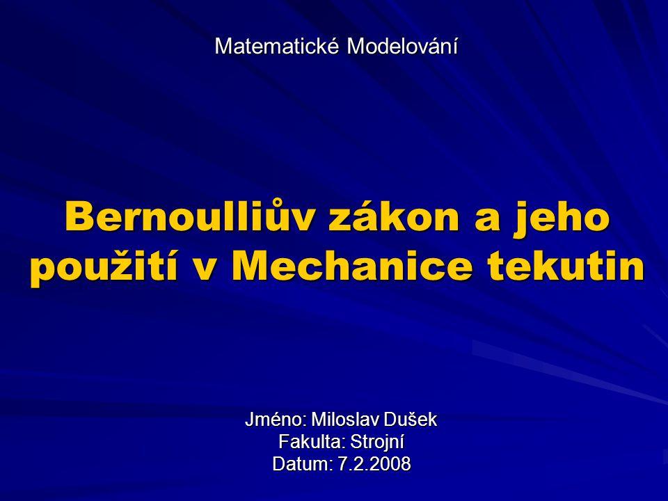 Jméno: Miloslav Dušek Fakulta: Strojní Datum: 7.2.2008