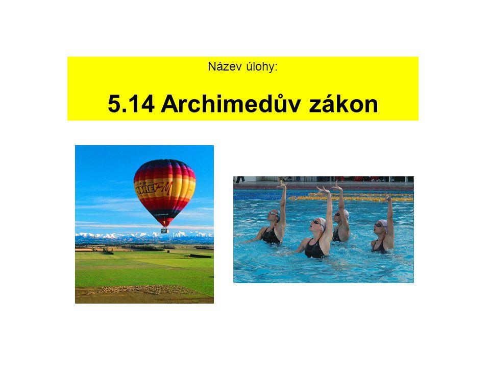 Název úlohy: 5.14 Archimedův zákon