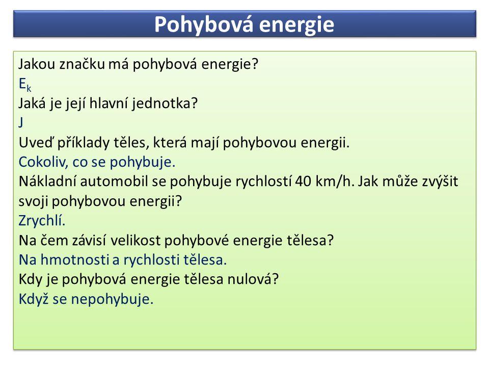Pohybová energie Jakou značku má pohybová energie Ek