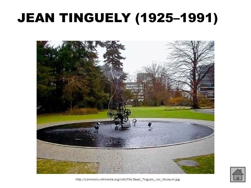JEAN TINGUELY (1925–1991) http://commons.wikimedia.org/wiki/File:Basel_Tinguely_vor_Museum.jpg