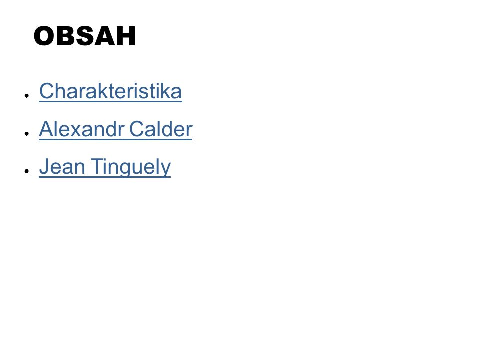 OBSAH Charakteristika Alexandr Calder Jean Tinguely