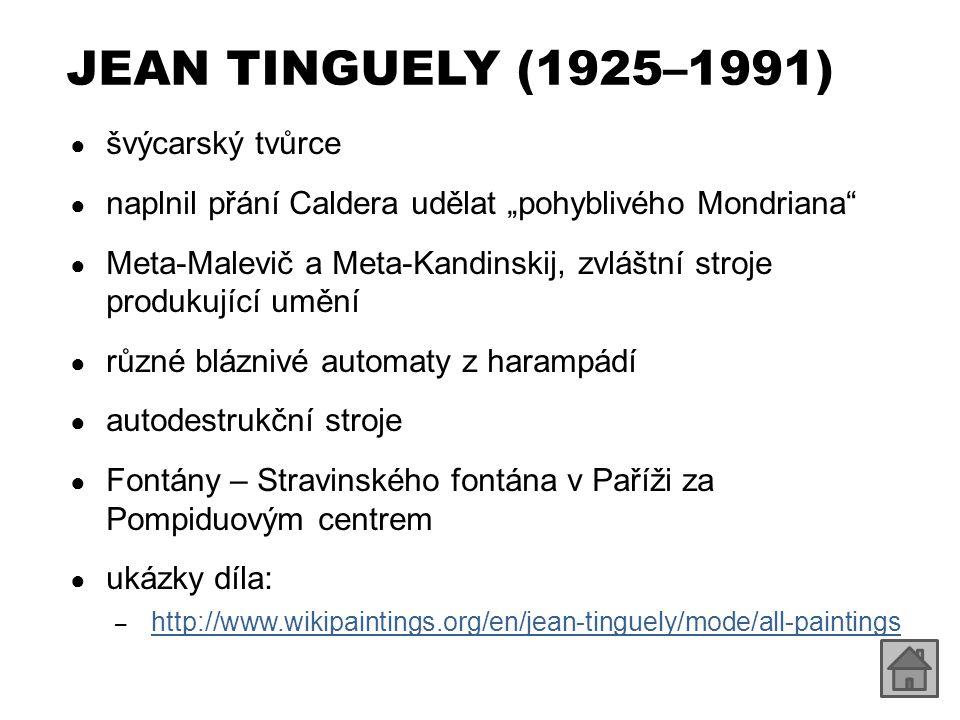 JEAN TINGUELY (1925–1991) švýcarský tvůrce