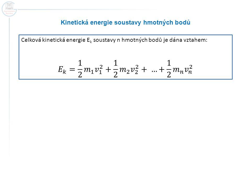 Kinetická energie soustavy hmotných bodů