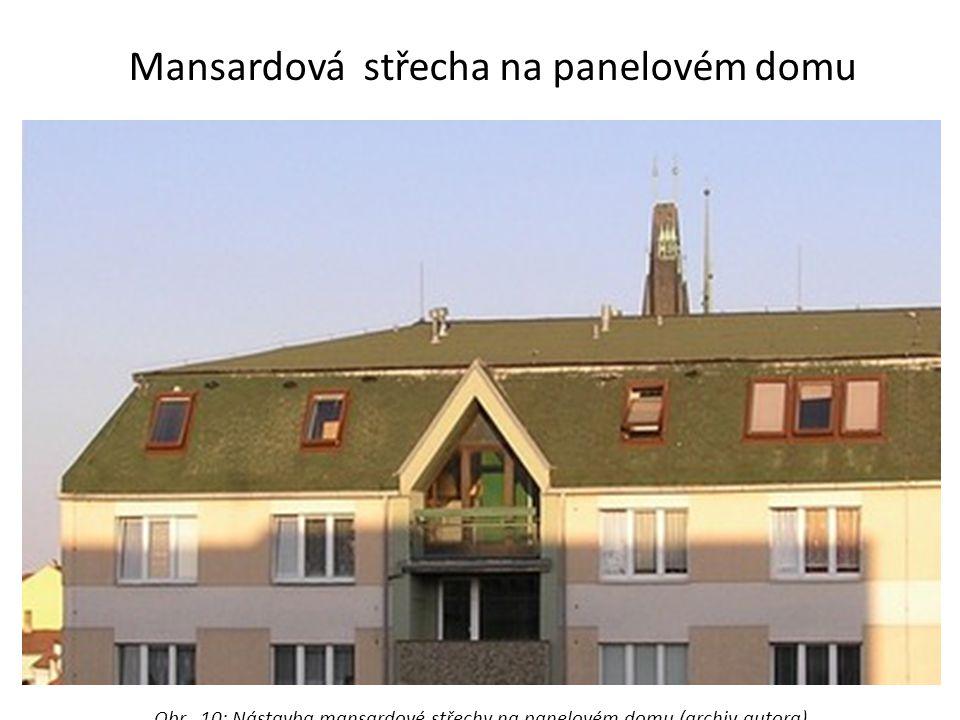 Obr. 10: Nástavba mansardové střechy na panelovém domu (archiv autora)
