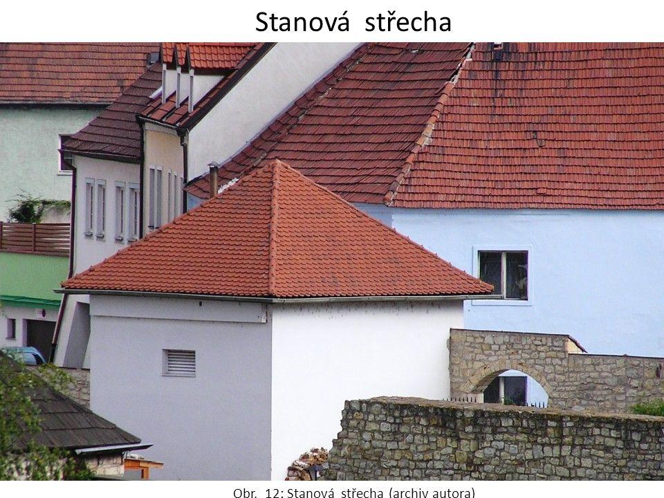 Obr. 12: Stanová střecha (archiv autora)