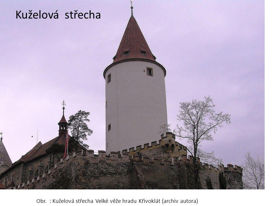 Kuželová střecha Obr. : Kuželová střecha Velké věže hradu Křivoklát (archiv autora)
