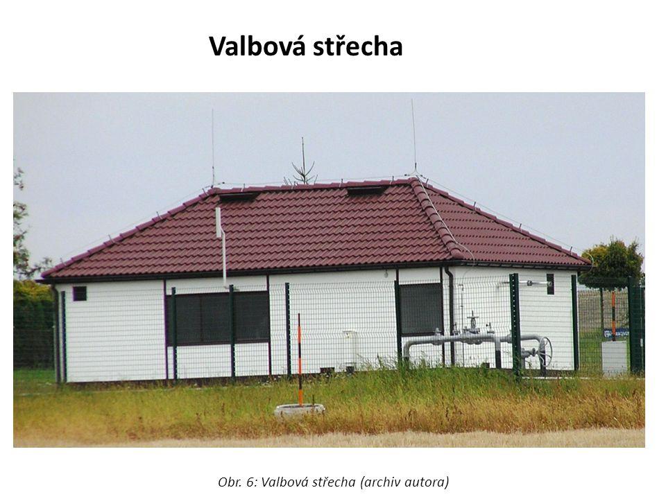 Obr. 6: Valbová střecha (archiv autora)
