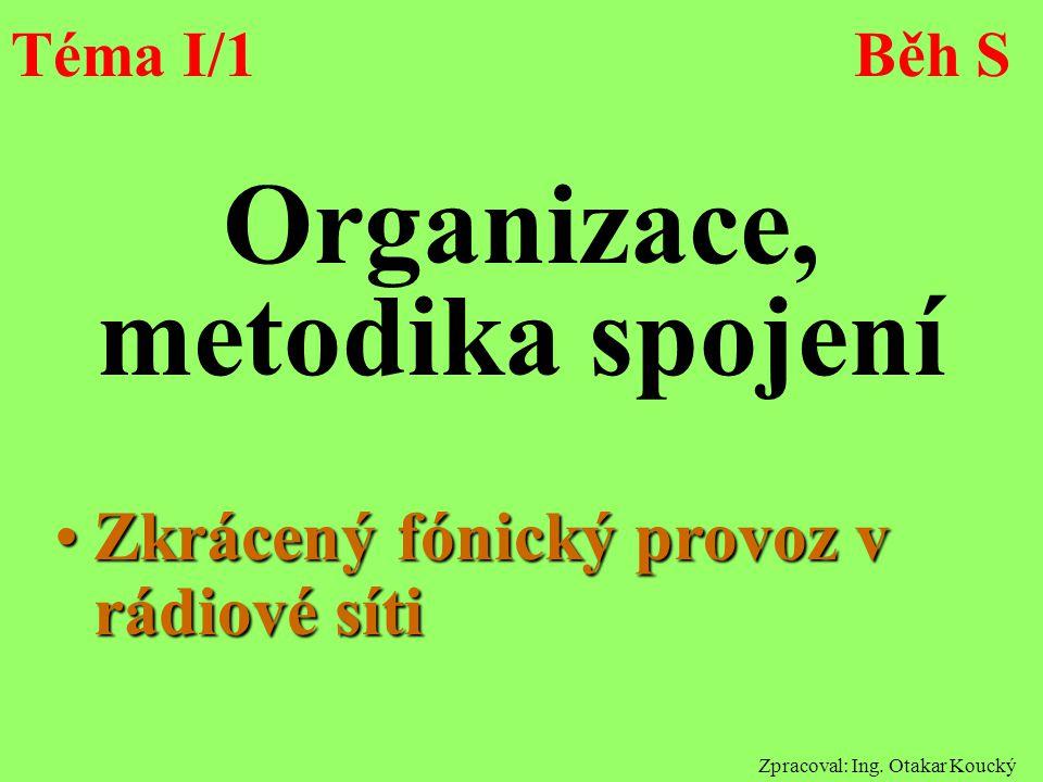 Organizace, metodika spojení