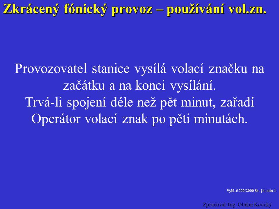 Zkrácený fónický provoz – používání vol.zn.