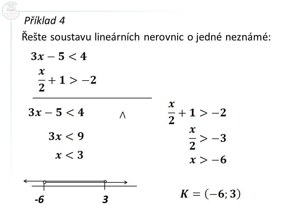 Příklad 4 Řešte soustavu lineárních nerovnic o jedné neznámé: -6 3