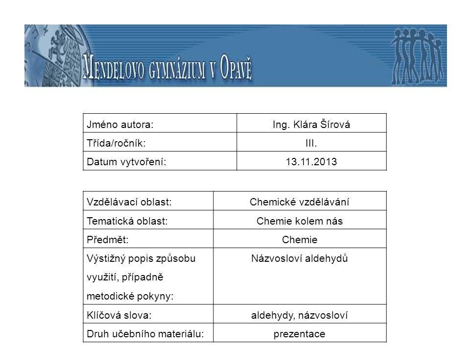 Jméno autora: Ing. Klára Šírová. Třída/ročník: III. Datum vytvoření: 13.11.2013. Vzdělávací oblast: