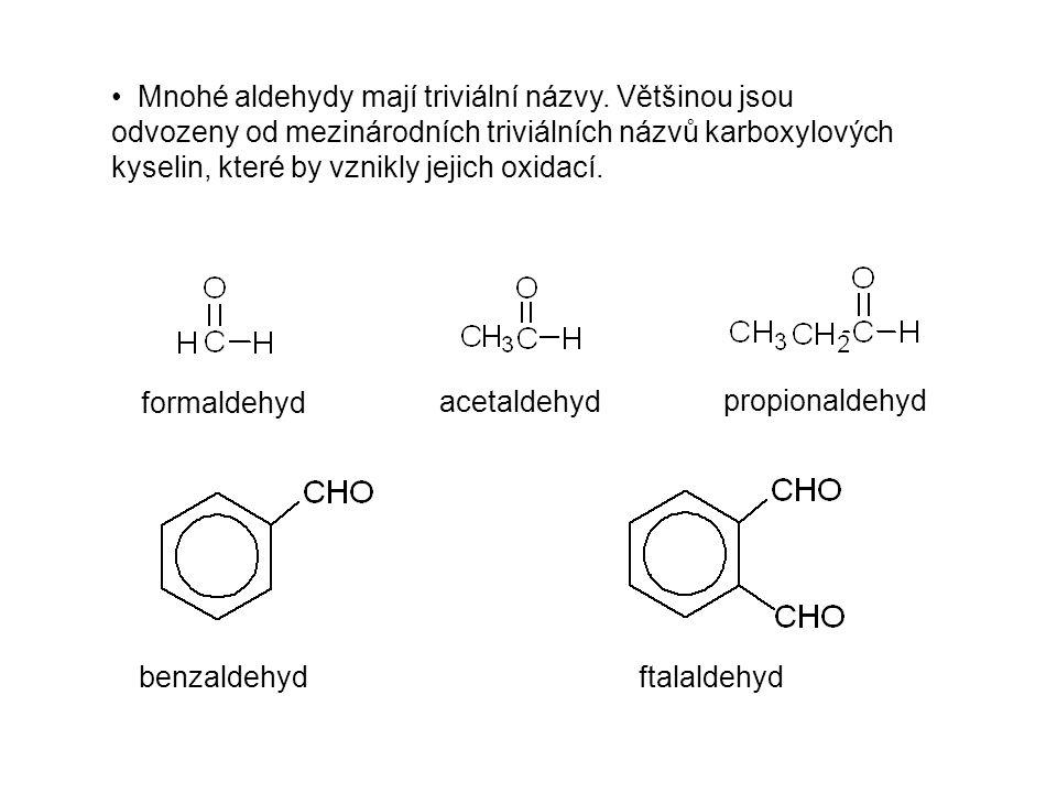 Mnohé aldehydy mají triviální názvy