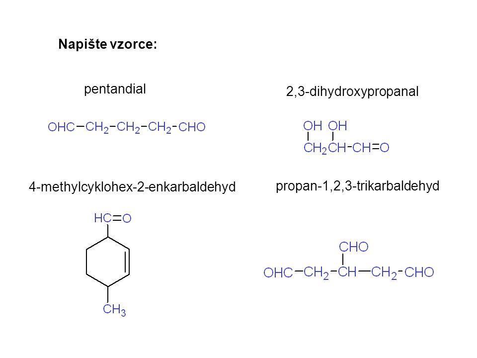 Napište vzorce: pentandial. 2,3-dihydroxypropanal.