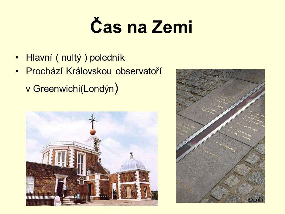 Čas na Zemi Hlavní ( nultý ) poledník Prochází Královskou observatoří
