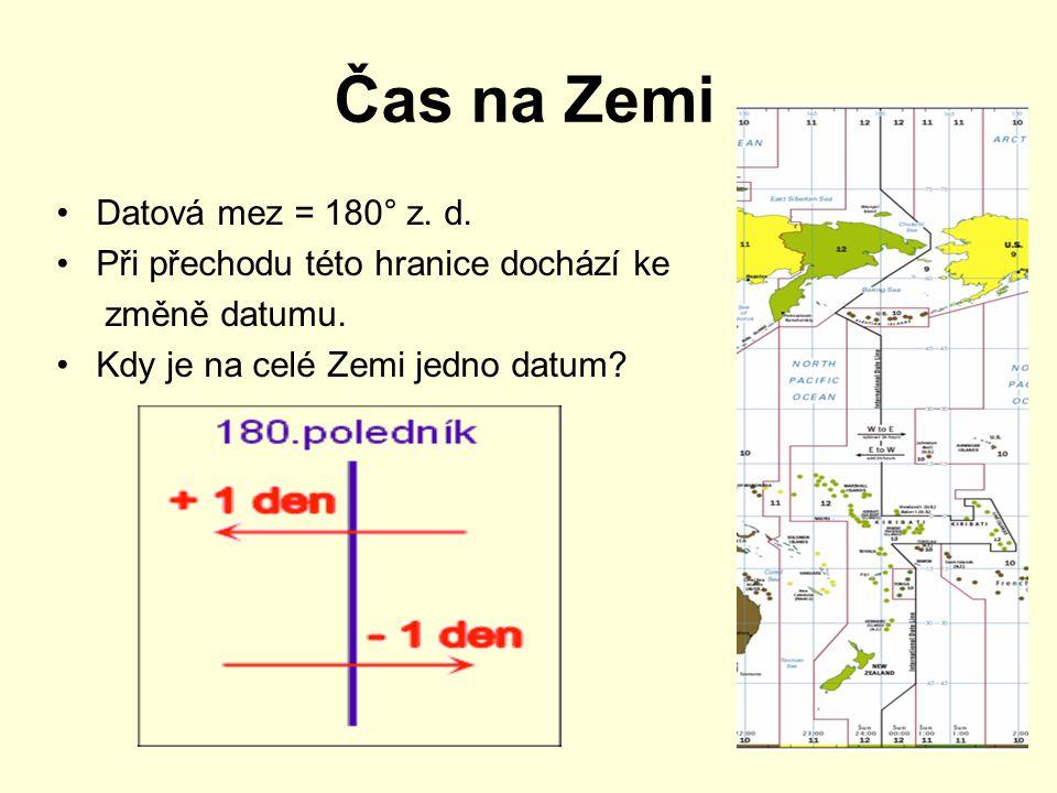Čas na Zemi Datová mez = 180° z. d.