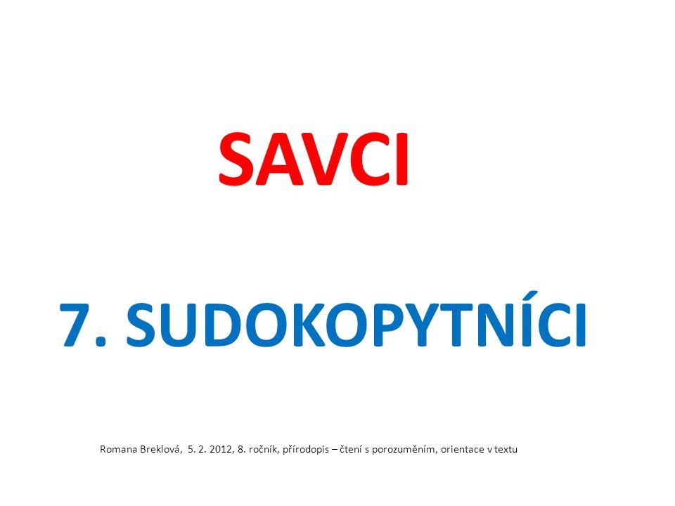 SAVCI 7. SUDOKOPYTNÍCI. Romana Breklová, 5. 2.