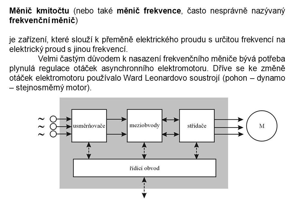 Měnič kmitočtu (nebo také měnič frekvence, často nesprávně nazývaný frekvenční měnič)