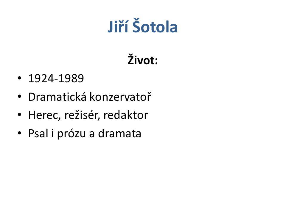 Jiří Šotola Život: 1924-1989 Dramatická konzervatoř