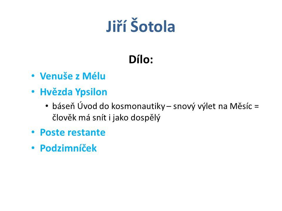 Jiří Šotola Dílo: Venuše z Mélu Hvězda Ypsilon Poste restante