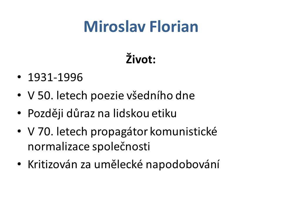 Miroslav Florian Život: 1931-1996 V 50. letech poezie všedního dne