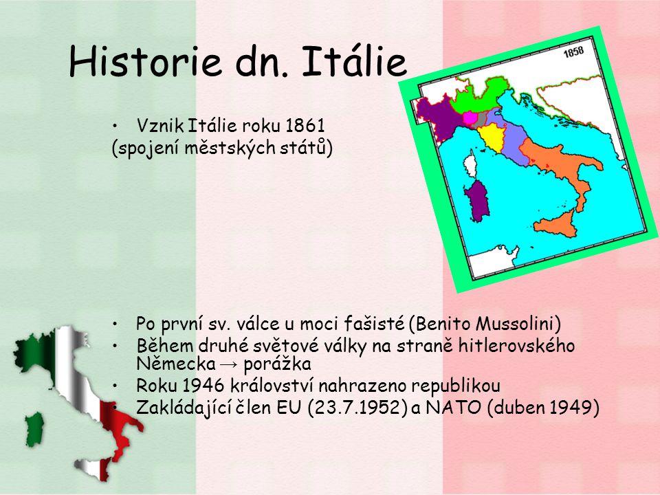 Historie dn. Itálie Vznik Itálie roku 1861 (spojení městských států)
