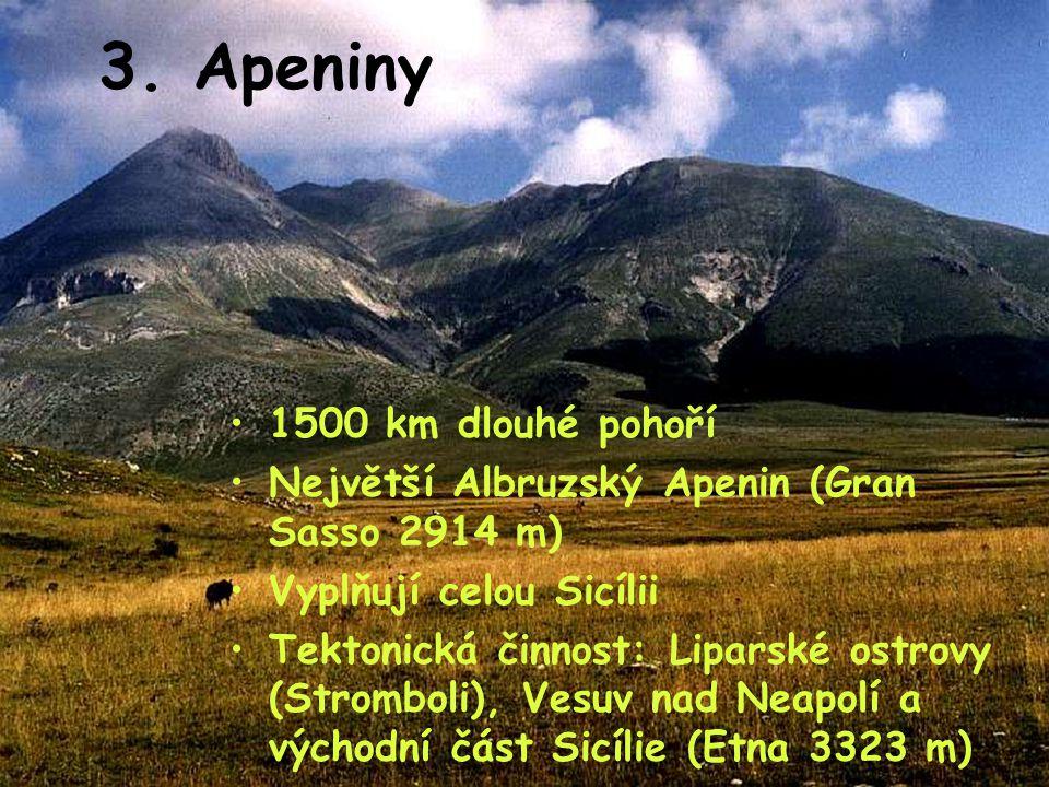 3. Apeniny 1500 km dlouhé pohoří