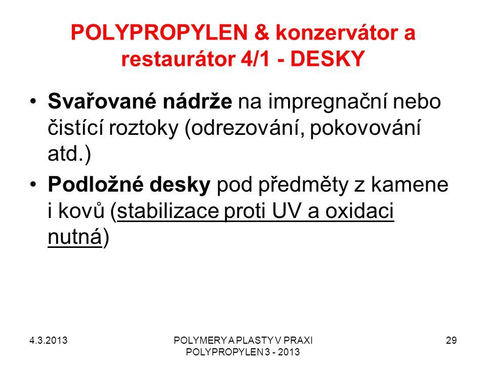 POLYPROPYLEN & konzervátor a restaurátor 4/1 - DESKY