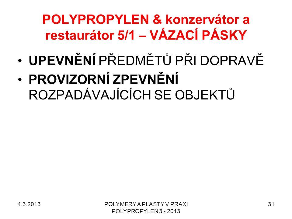 POLYPROPYLEN & konzervátor a restaurátor 5/1 – VÁZACÍ PÁSKY