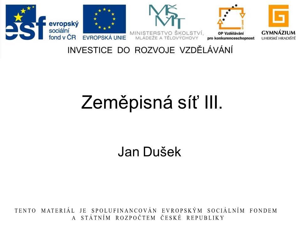 Zeměpisná síť III. Jan Dušek