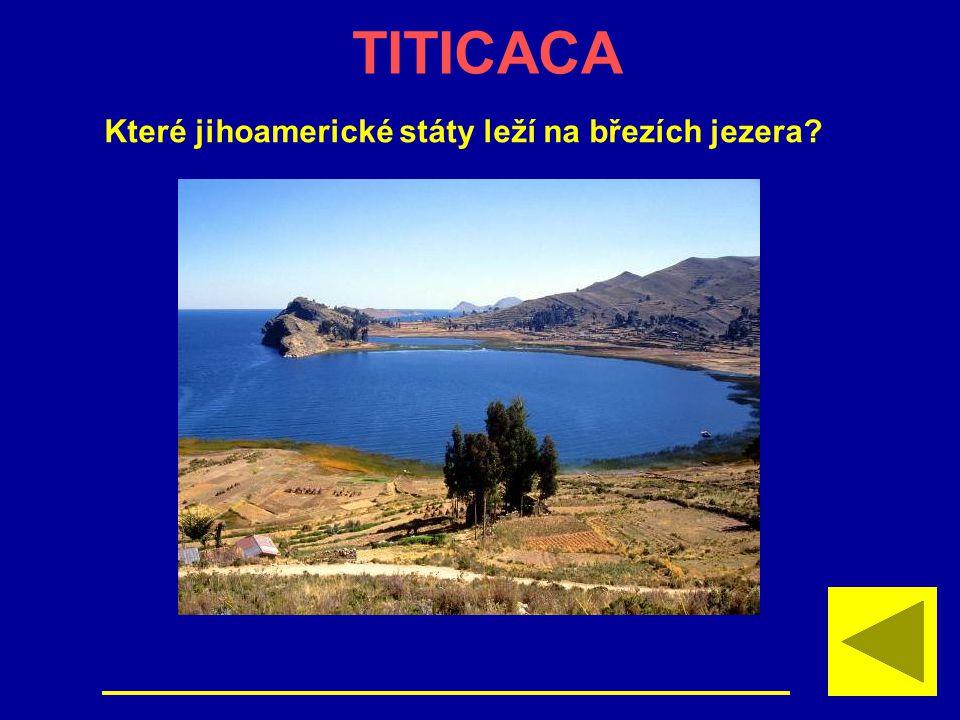TITICACA Které jihoamerické státy leží na březích jezera
