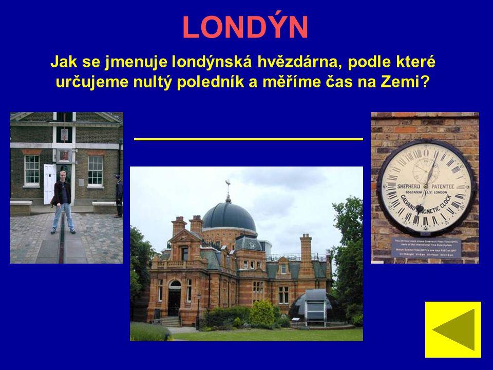 LONDÝN Jak se jmenuje londýnská hvězdárna, podle které