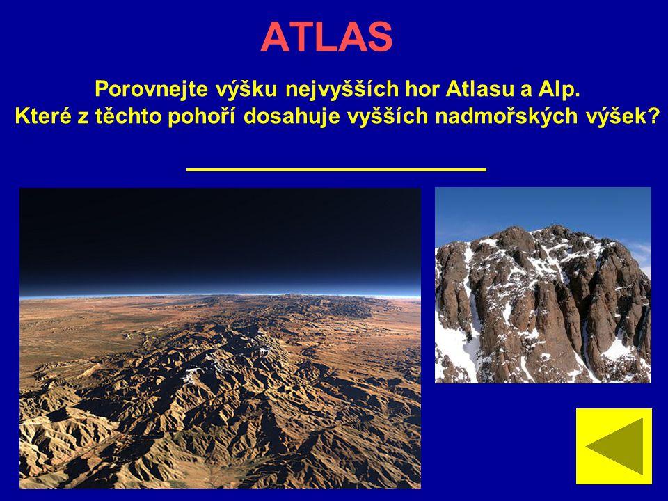 ATLAS Porovnejte výšku nejvyšších hor Atlasu a Alp.