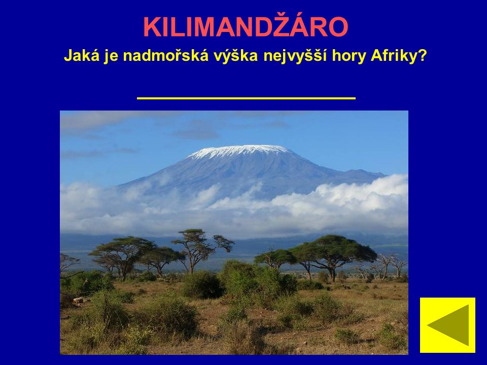 KILIMANDŽÁRO Jaká je nadmořská výška nejvyšší hory Afriky
