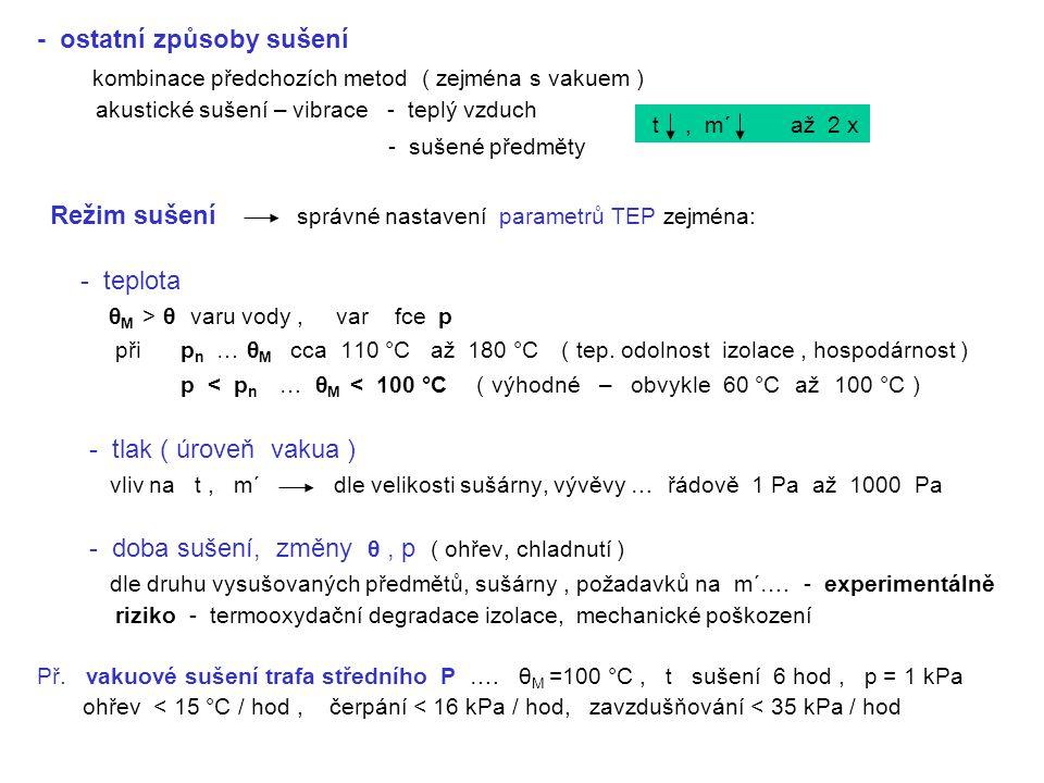 kombinace předchozích metod ( zejména s vakuem ) - sušené předměty