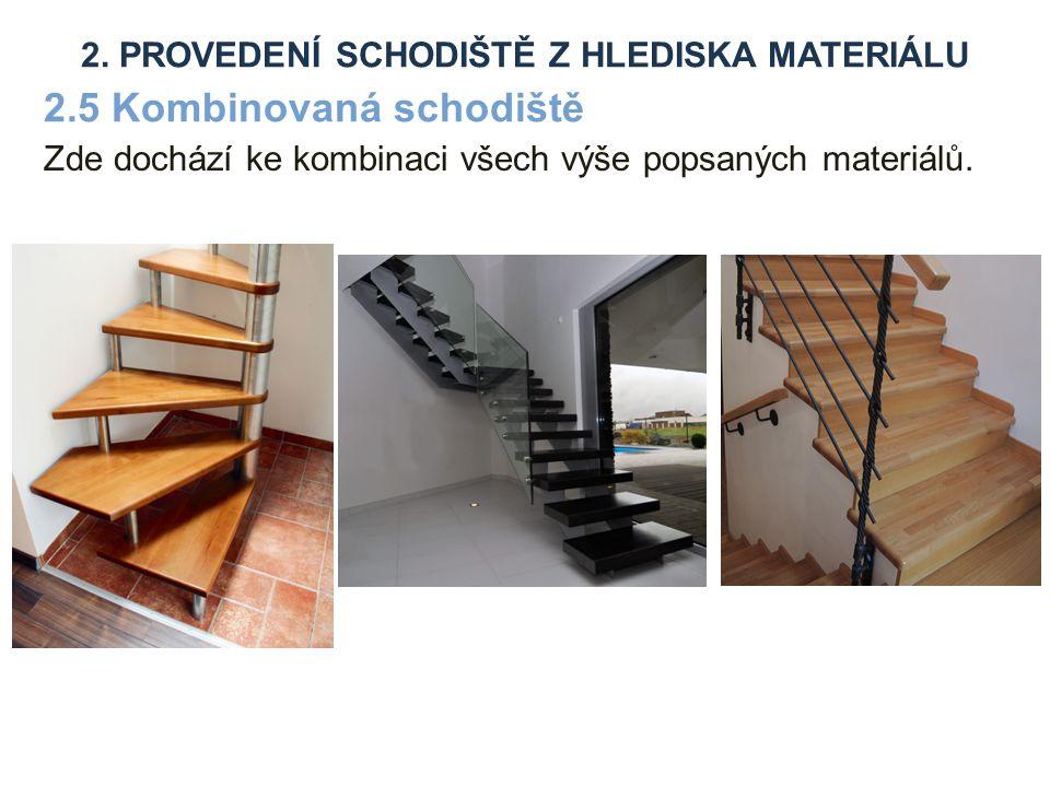 2. provedení schodiště z hlediska materiálu