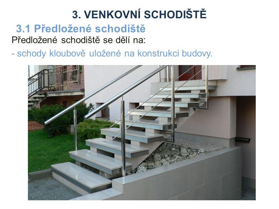 3. venkovní schodiště 3.1 Předložené schodiště