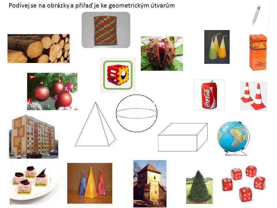 Podívej se na obrázky a přiřaď je ke geometrickým útvarům