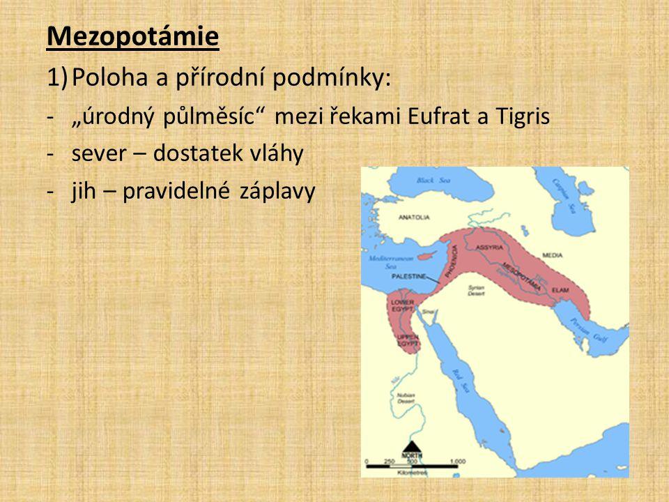 Mezopotámie Poloha a přírodní podmínky: