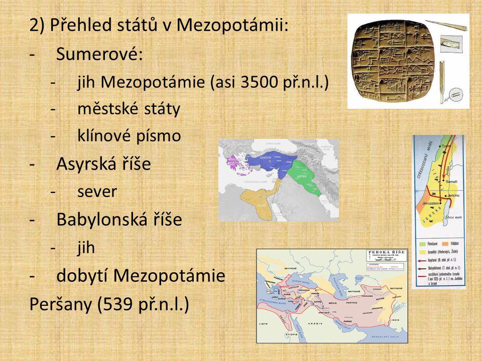 2) Přehled států v Mezopotámii: Sumerové: