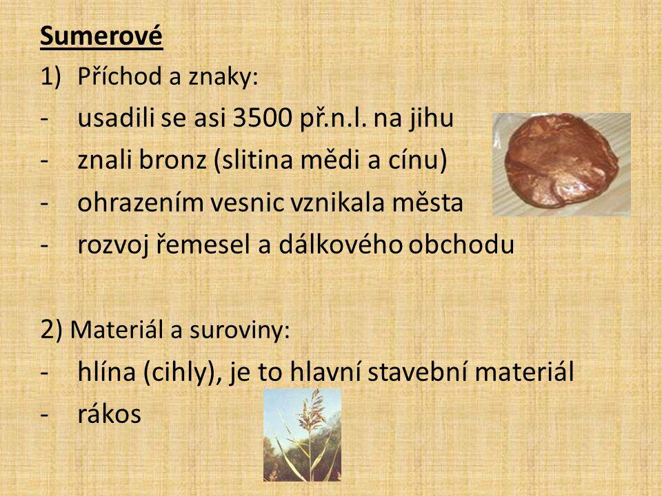 usadili se asi 3500 př.n.l. na jihu znali bronz (slitina mědi a cínu)