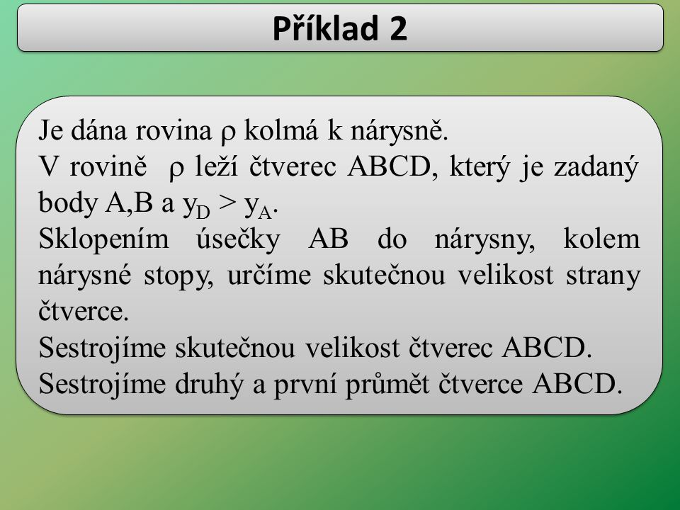 Příklad 2 Je dána rovina r kolmá k nárysně.