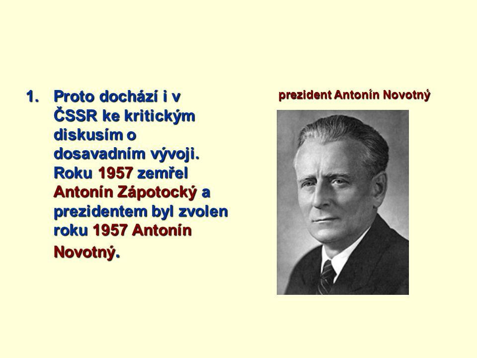 Proto dochází i v ČSSR ke kritickým diskusím o dosavadním vývoji