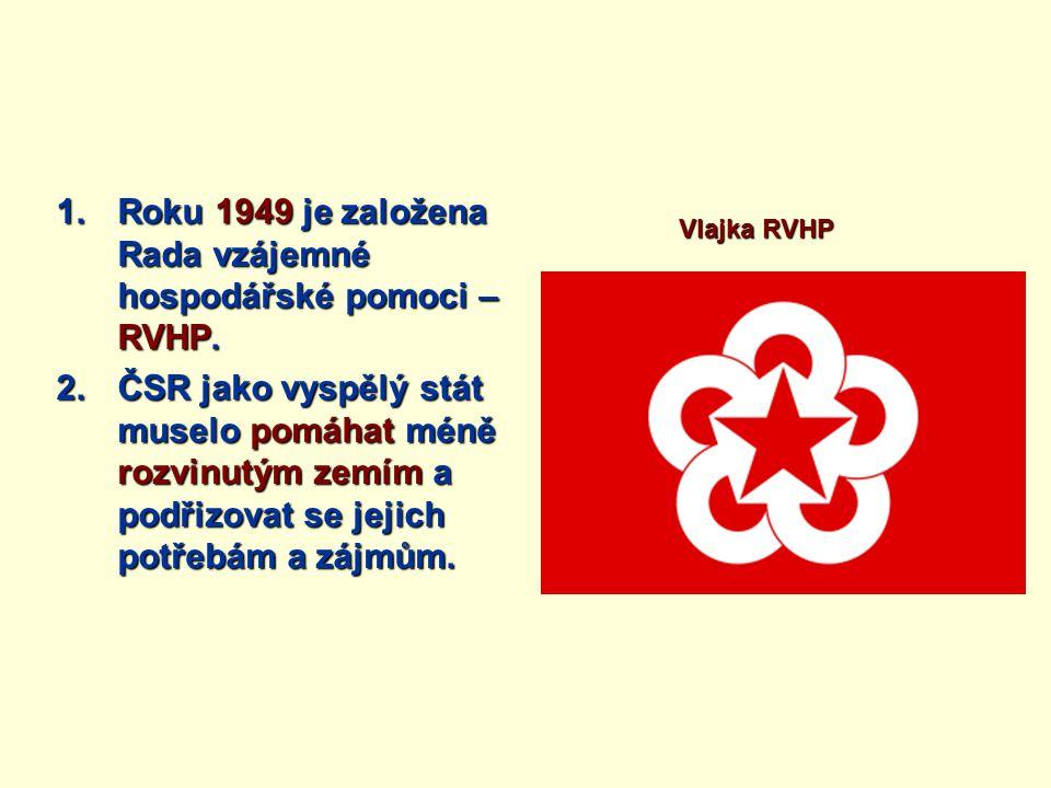 Roku 1949 je založena Rada vzájemné hospodářské pomoci – RVHP.