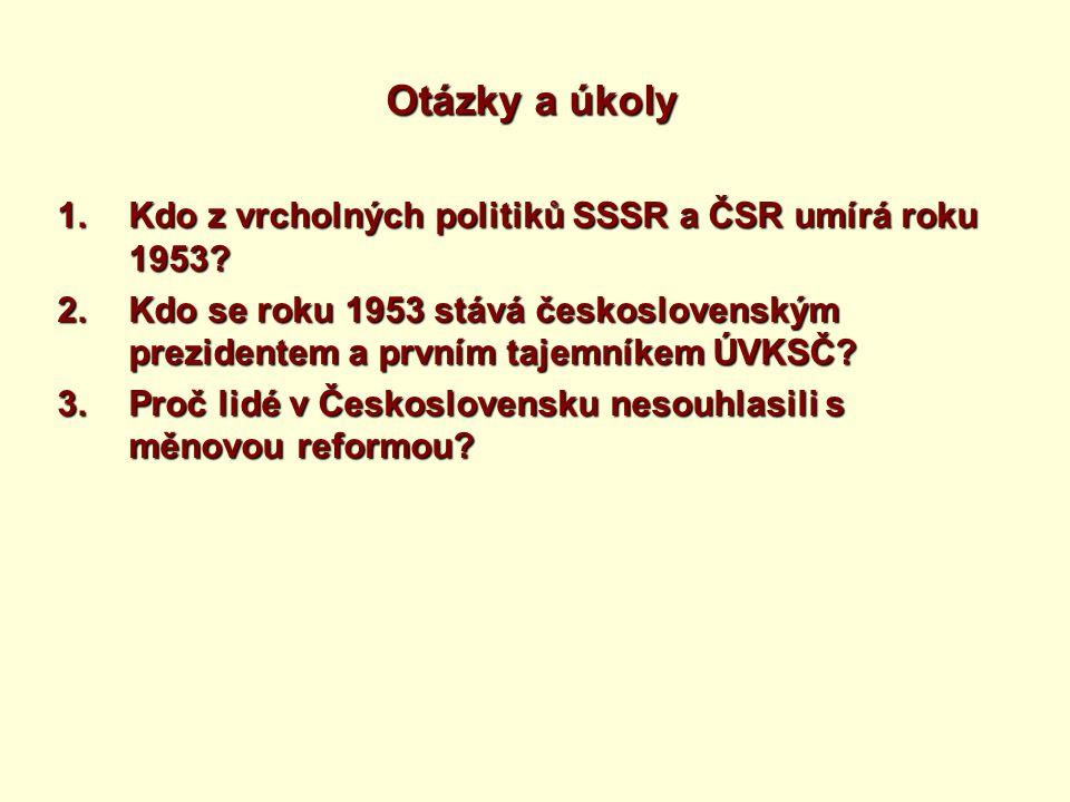 Otázky a úkoly Kdo z vrcholných politiků SSSR a ČSR umírá roku 1953